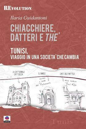 Chiacchiere, datteri e thé. Tunisi, viaggio in una società che cambia.