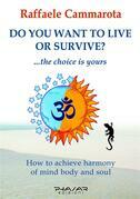 Do you want to live or survive?