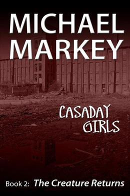 Casaday Girls, Book 2: The Creature Returns