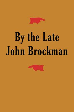 By the Late John Brockman