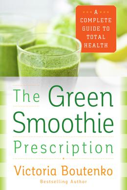 The Green Smoothie Prescription