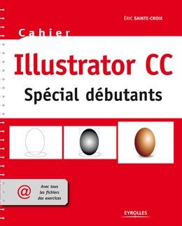 Cahier Illustrator CC - Spécial débutants