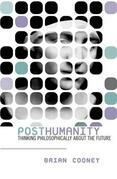 Posthumanity: Thinking Philosophically About the Future