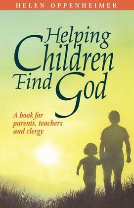 Helping Children Find God: A Book for Parents, Teachers, and Clergy