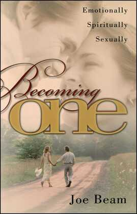 Becoming One: Emotionally, Physically, Spiritually