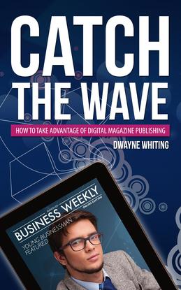 Catch the Wave: How to Take Advantage of Digital Magazine Publishing