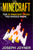 Minecraft: Top 35 Minecraft Mods You Should Know