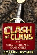 Clash Of Clans: Cheats, Tips and Game Guide