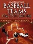 Baseball Teams Facts for Fun!: National League Book 2