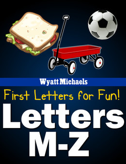 First Letters for Fun! Letters M-Z