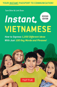 Instant Vietnamese: How to Express 1,000 Different Ideas With Just 100 Key Words and Phrases!