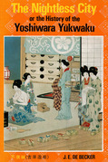 The Nightless City: Or the History of the Yoshiwara Yukwaku