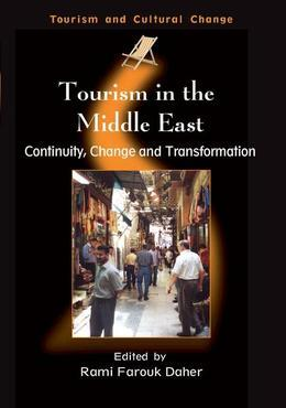 Tourism in the Middle East: Continuity, Change and Transformation