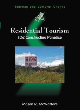 Residential Tourism: (De)Constructing Paradise