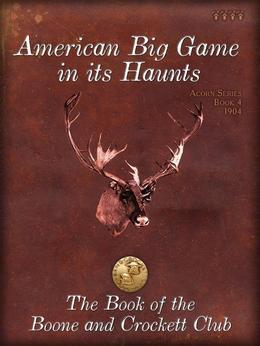 American Big Game in its Haunts