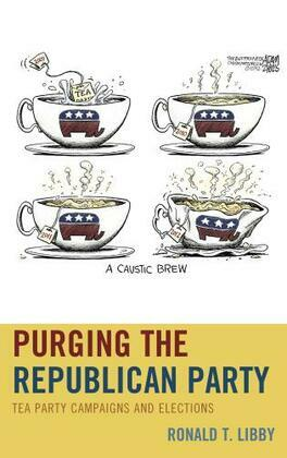 Purging the Republican Party: Tea Party Campaigns and Elections