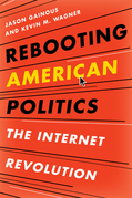 Rebooting American Politics: The Internet Revolution