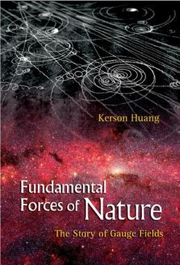 Fundamental Forces of Nature: The Story of Gauge Fields