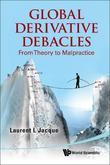 Global Derivative Debacles: From Theory to Malpractice