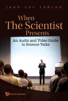 When the Scientist Presents: An Audio and Video Guide to Science Talks(With DVD-ROM)