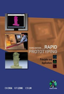 Rapid Prototyping: Principles and Applications (with Companion CD-ROM)