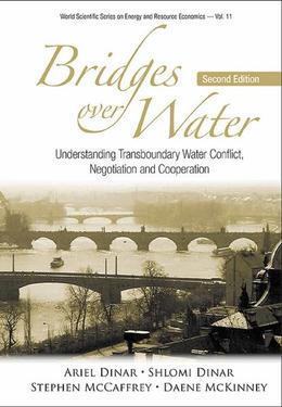 Bridges Over Water: Understanding Transboundary Water Conflict, Negotiation and Cooperation