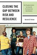 Closing the Gap between Risk and Resilience: How Struggling Learners Can Cope with the Common Core State Standards