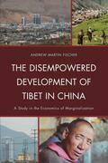 The Disempowered Development of Tibet in China