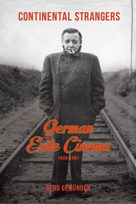 Continental Strangers: German Exile Cinema, 1933-1951