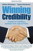 Winning Credibility: A guide for building a business from rags to riches