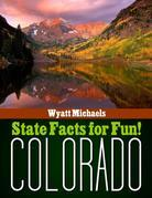 State Facts for Fun! Colorado