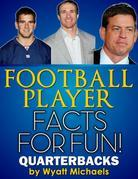 Football Player Facts for Fun! Quarterbacks