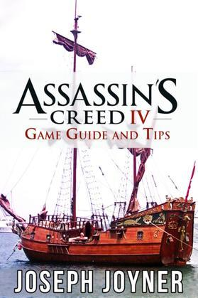 Assassin's Creed 4 Game Guide and Tips