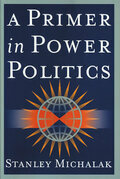 A Primer in Power Politics