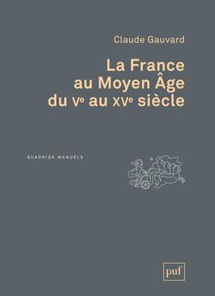 La France au Moyen Âge du Ve au XVe siècle