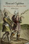 Slaves and Englishmen: Human Bondage in the Early Modern Atlantic World