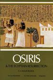 Osiris and the Egyptian Resurrection, Vol. 1