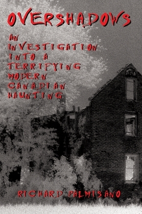 Overshadows: An Investigation into a Terrifying Modern Canadian Haunting
