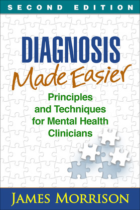 Diagnosis Made Easier, Second Edition: Principles and Techniques for Mental Health Clinicians