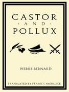 Castor and Pollux: An Opera Libretto
