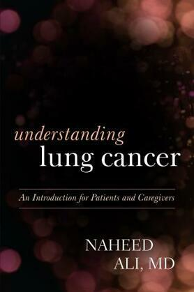 Understanding Lung Cancer: An Introduction for Patients and Caregivers