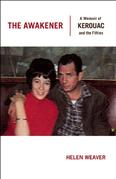 The Awakener: A Memoir of Jack Kerouac and the Fifties