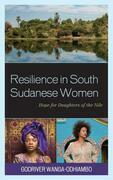 Resilience in South Sudanese Women: Hope for Daughters of the Nile