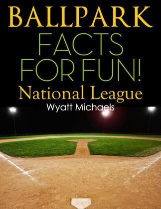 Ballpark Facts for Fun! National League