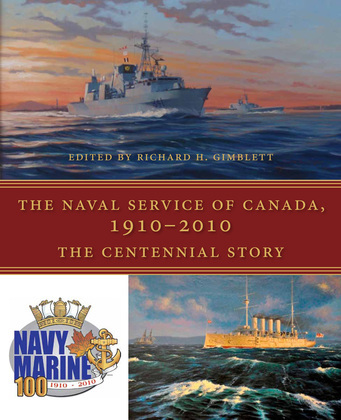 The Naval Service of Canada, 1910-2010: The Centennial Story