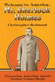 Welcome to America, Mr. Sherlock Holmes: Victorian America meets Arthur Conan Doyle