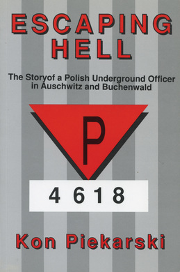 Escaping Hell: The story of a Polish underground officer in Auschwitz and Buchenwald