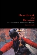 Heartbreak and Heroism: Canadian Search and Rescue Stories