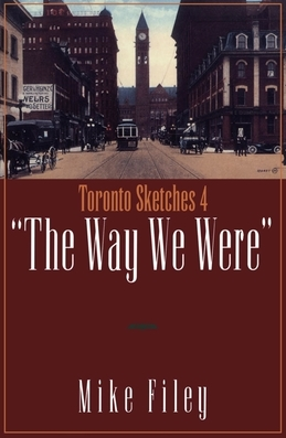 Toronto Sketches 4: The Way We Were