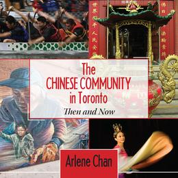 The Chinese Community in Toronto: Then and Now